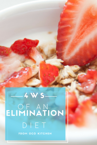 The 4 W's of an Elimination Diet