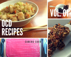 OCD Recipes Coming Soon!!